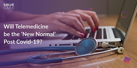 Will Telemedicine be the 'New Normal' Post Covid-19? tickets
