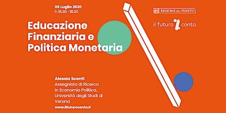 Educazione Finanziaria e Politica monetaria biglietti