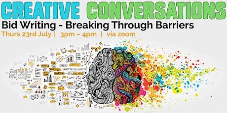 Creative Conversations 2 | Bid Writing - Breaking Through Barriers tickets