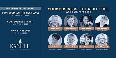 Ignite Business Speaker Event - Your Business : The Next Level tickets