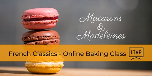 French Classics: Macarons & Madeleines