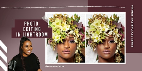 Photo Editing Masterclass: Learn How to Edit in Lightroom tickets