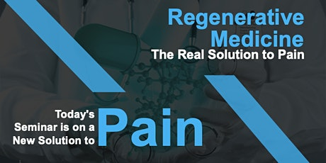 Regenerative Medicine - Breakthrough Solutions to Chronic Joint Pain tickets