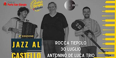 Jazz al Castello - Antonino De Luca Trio biglietti