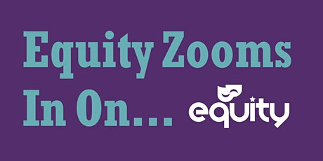 Equity Zooms in on...Being an Equity Deputy tickets
