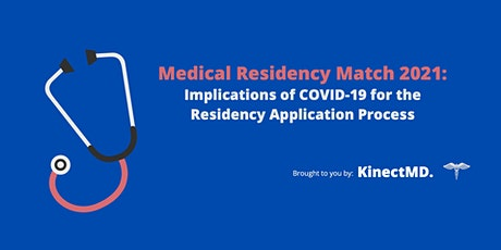 Medical Residency Match 2021: Implications of COVID-19 tickets