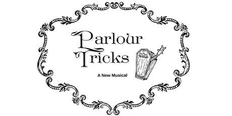 STAGES 2020: Behind the Curtain - Parlour Tricks: The Musical tickets