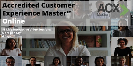 ONLINE ACX Master® (ACXM) - August - 4 DAYS Customer Experience Excellence tickets