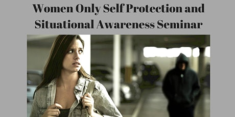 Women Only Self Protection and Situational Awareness Seminar tickets