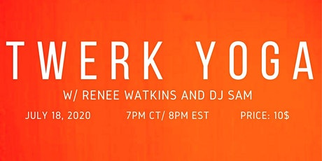 Twerk Yoga  w/ Renee Watkins and DJ Sam tickets