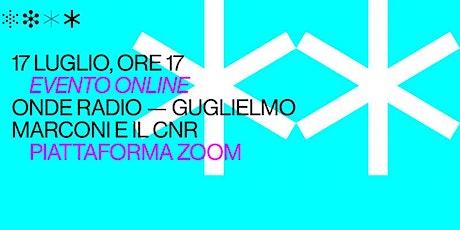Onde Radio - Guglielmo Marconi e il CNR (on-line) biglietti