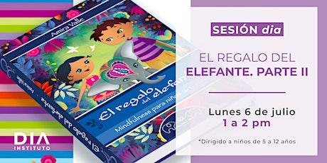 Sesión dia para niños: El regalo del elefante. Parte II tickets