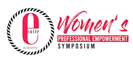 View From the E-Suite: Women's Professional Empowerment Symposium tickets