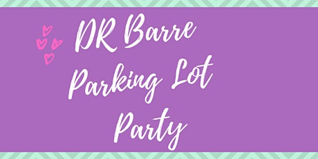 DR BARRE Parking Lot Party! tickets