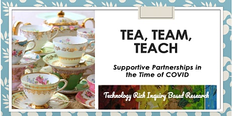 Tea, Team, Teach: Supportive Partnerships in the Time of COVID tickets