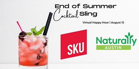 Naturally Austin & SKU Present: End of Summer Cocktail Sling Virtual Happy tickets