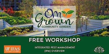 OM Grown Garden: Integrated Pest Management tickets