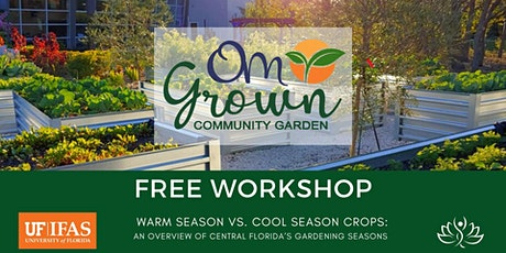 OM Grown Garden: Warm Season vs. Cool Season Crops tickets