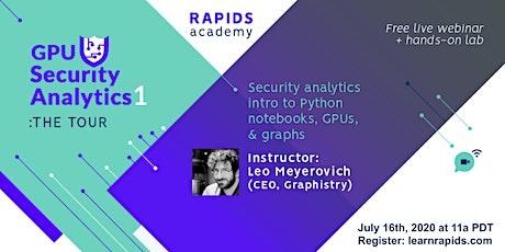 RAPIDS Academy - GPU Security Analytics 1: The Tour tickets