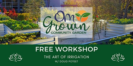 OM Grown Garden: The ART of Irrigation tickets