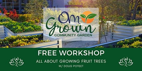 OM Grown Garden: All About Growing Fruit Trees tickets