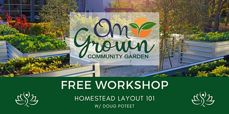 OM Grown Garden: Homestead Layout 101 tickets