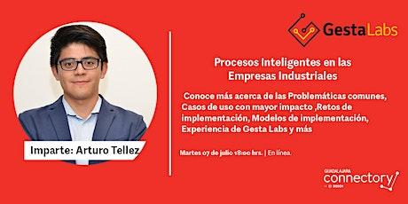 Procesos inteligentes en las empresas industriales  Arturo Tellez entradas