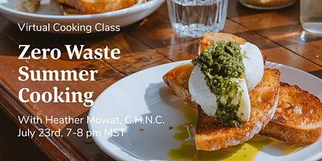 Zero Waste Summer Cooking - Virtual Cooking Class tickets