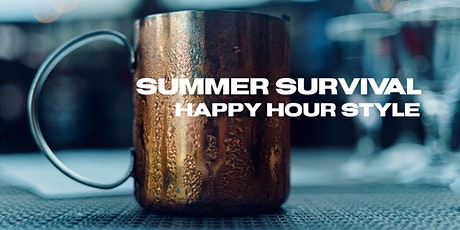 Summer Survival ::  Happy Hour Style tickets