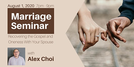 """Recovering the Gospel and Oneness with your Spouse "" Marriage Seminar tickets"