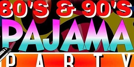 80s & 90s Pajama Party tickets