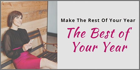 Make the Rest Of Your Year, The Best Of Your Year tickets