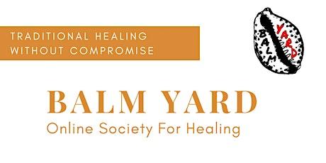 Balm Yard Healing: Sound Healing & Synchronizing w/ Plant Relatives tickets