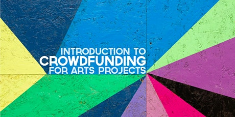Introduction to Crowdfunding for Arts Projects tickets