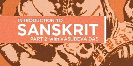 Introduction to Sanskrit Part 2 with Vasudeva Das tickets