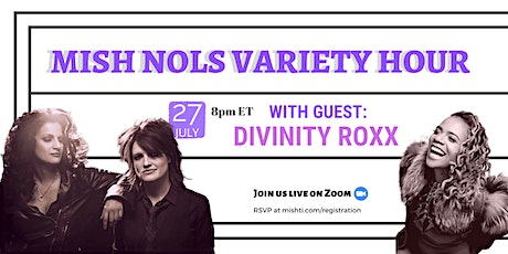 Mish Nols Variety Hour with Divinity Roxx tickets