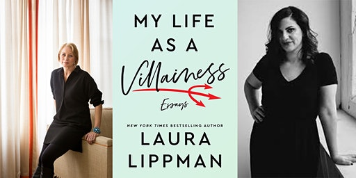 """Laura Lippman With Taffy Brodesser-Akner: """"My Life as a Villainess"""""""