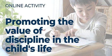 Promoting the value of discipline in the child's life tickets
