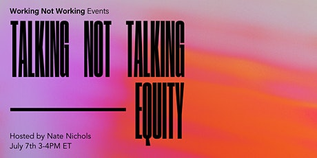 Talking Not Talking on 'EQUITY' for Black, Indigenous and People of Color tickets