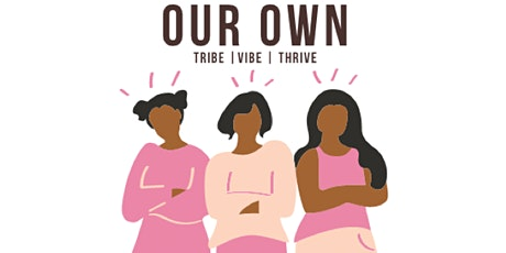 Our Own: A Virtual Safe Space for WOC in NYC tickets