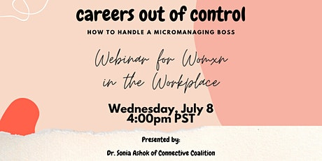 Careers out of Control: Reclaiming Your Power from a Micromanaging Boss tickets