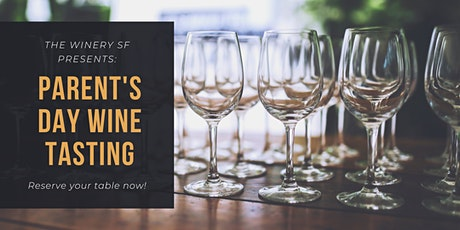Parent's Day Wine Tasting at The Winery SF tickets