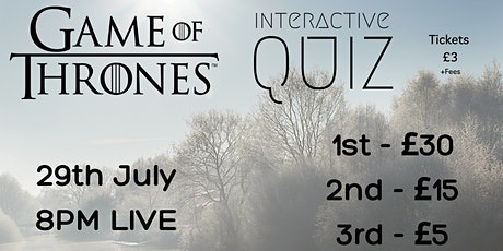 Game of Thrones - Big Quiz - Live & Interactive on 29th July @ 8 PM tickets