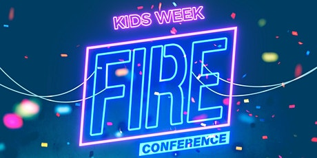 Fire Conference: Kids Week tickets