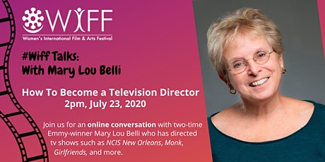 WIFF Talks: How To Become A Hollywood Director with Mary Lou Belli tickets
