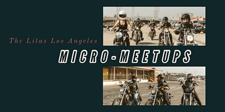 The Litas Los Angeles July 11th Micro-Meet Up Event tickets