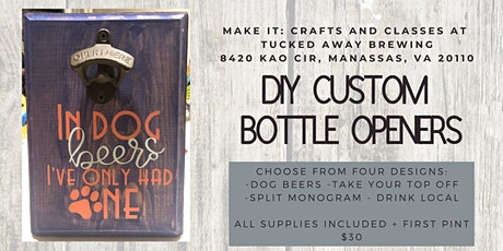 Make It: Crafts and Classes- Custom Bottle Openers at Tucked Away tickets