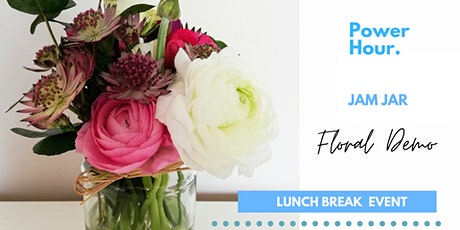Jam Jar Floral Demo/DIY Class - Lunchtime online workshop tickets