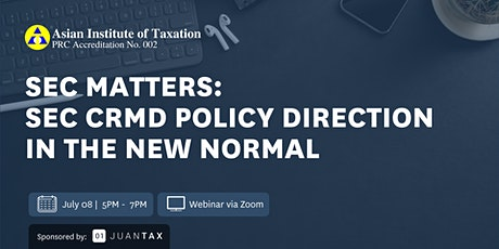 SEC Matters: SEC CRMD Policy Direction in the New Normal tickets