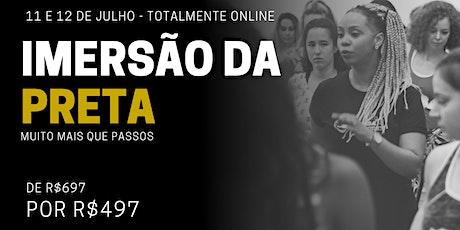 IMERSÃO DA PRETA - ALÉM DOS PASSOS ingressos